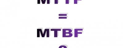 MTTF ou MTBF ?